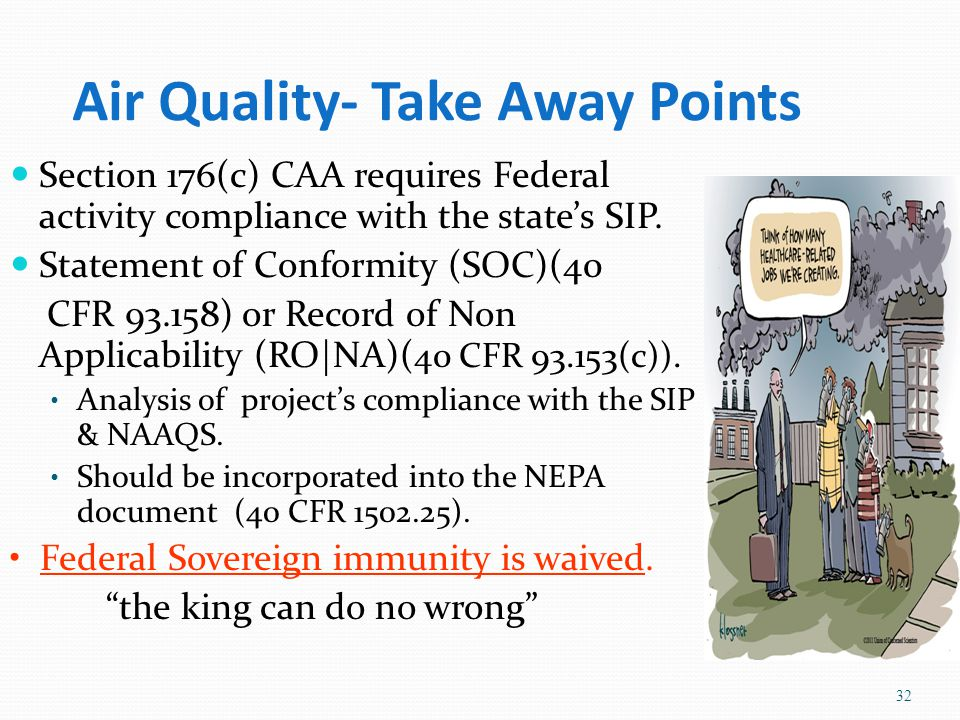 Air Quality- Take Away Points Section 176(c) CAA requires Federal activity compliance with the state's SIP.