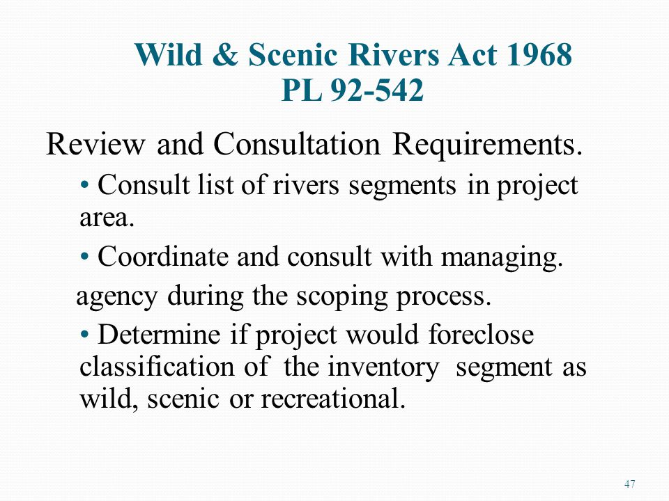 Review and Consultation Requirements. Consult list of rivers segments in project area.