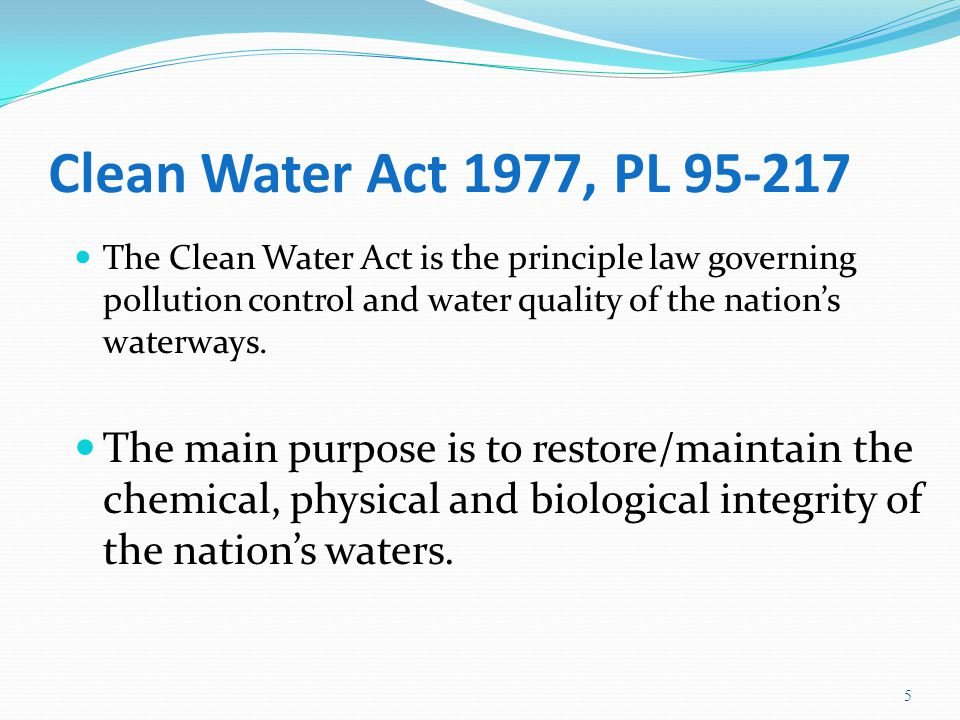 Clean Water Act 1977, PL 95-217 The Act specifically defines USACE responsibilities for regulating discharge of dredged and fill material in waters of the United States including jurisdictional wetlands.