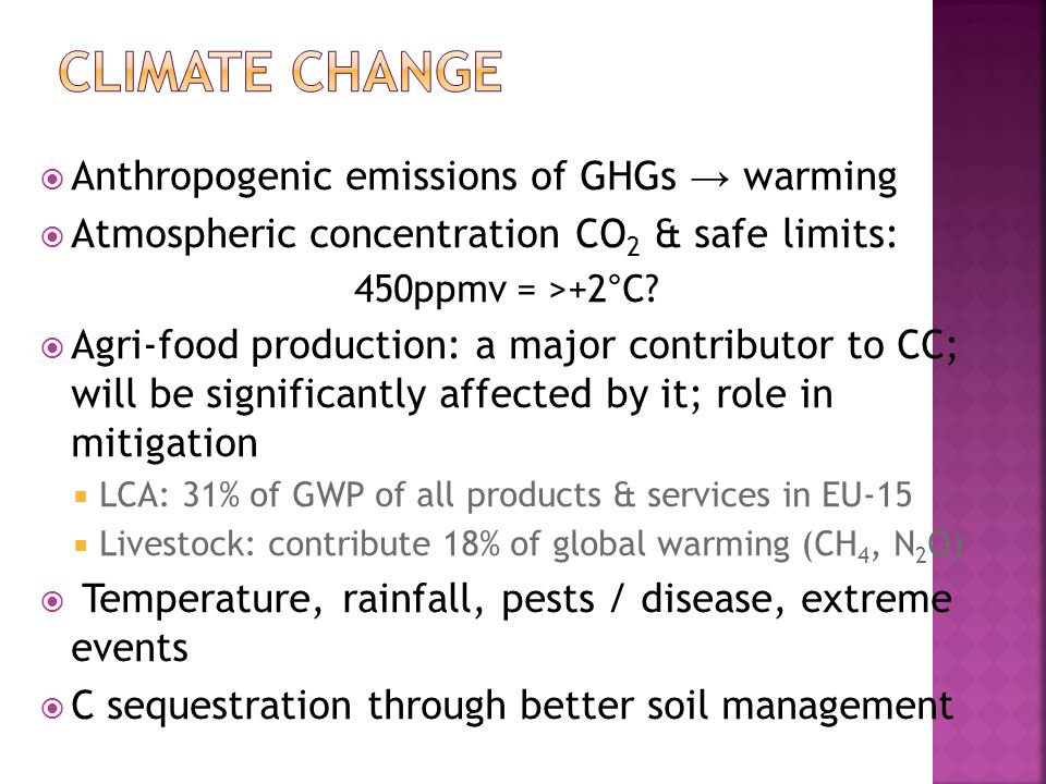  Anthropogenic emissions of GHGs → warming  Atmospheric concentration CO 2 & safe limits: 450ppmv = >+2 ° C.