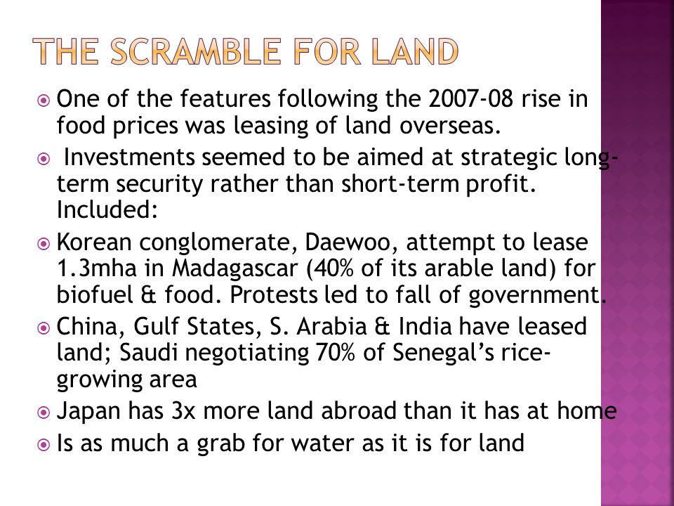  One of the features following the 2007-08 rise in food prices was leasing of land overseas.