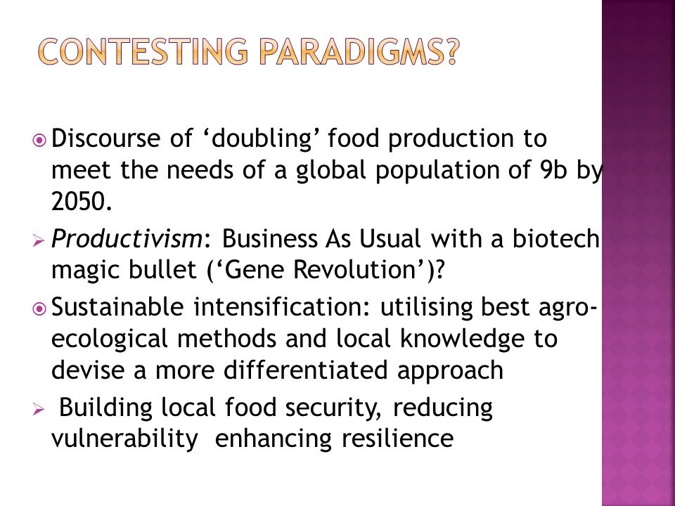  Discourse of 'doubling' food production to meet the needs of a global population of 9b by 2050.