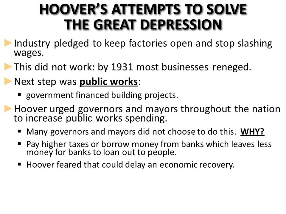 Promoting Recovery ► Hoover reassures the public; downplayed the public's fears.