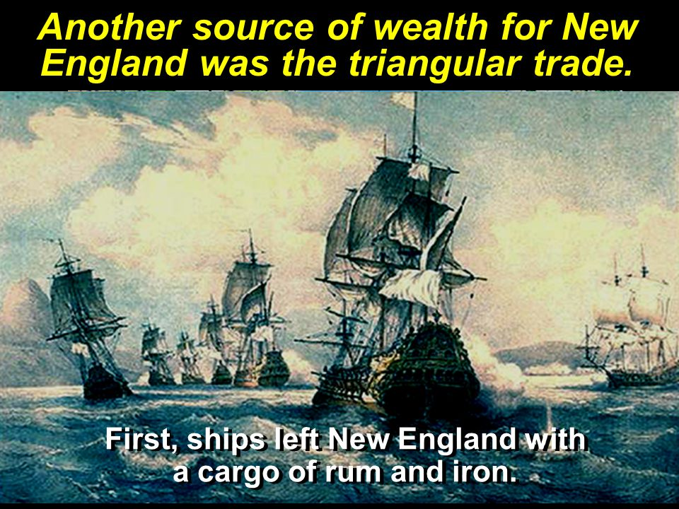 In Africa, the traders exchanged their cargo for slaves.
