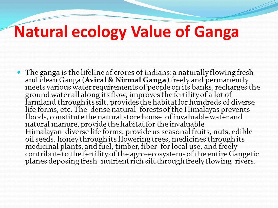 STEPS TO MAKE GANGA CLEAN We must make Ganga basin an absolutely eco-friendly ideal region.