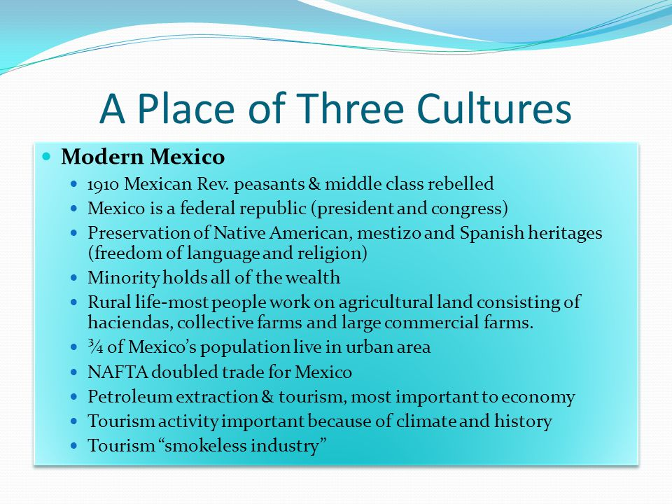 A Place of Three Cultures Modern Mexico 1910 Mexican Rev.