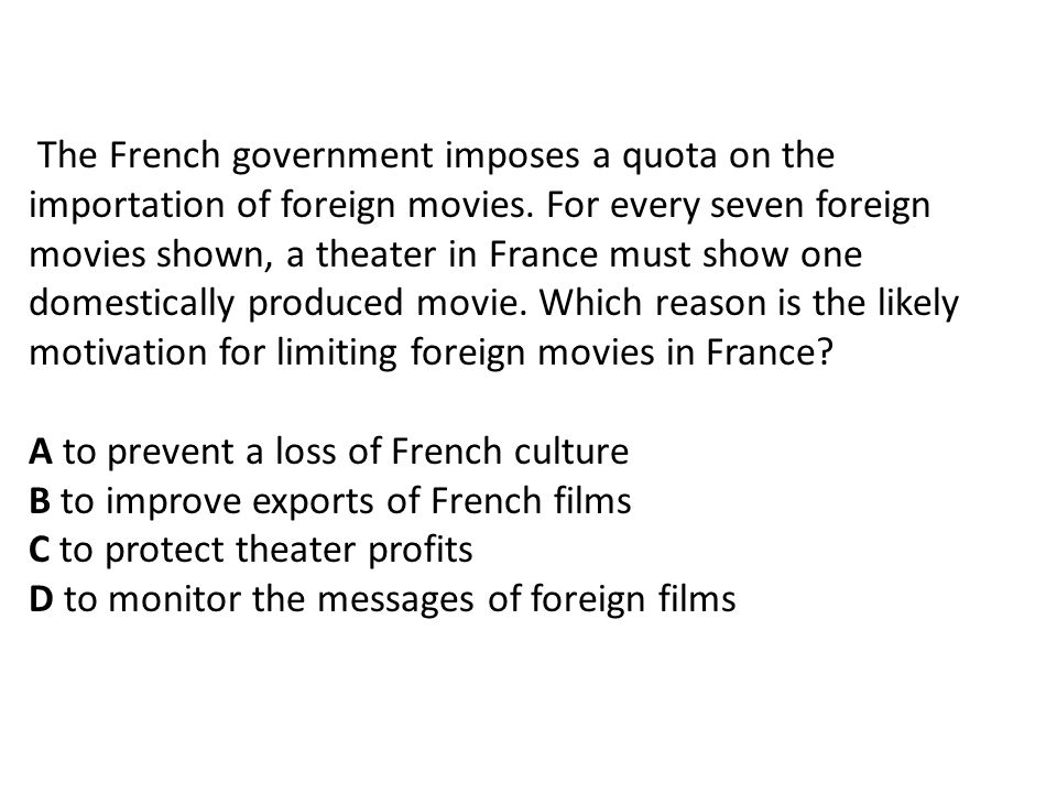 The French government imposes a quota on the importation of foreign movies.