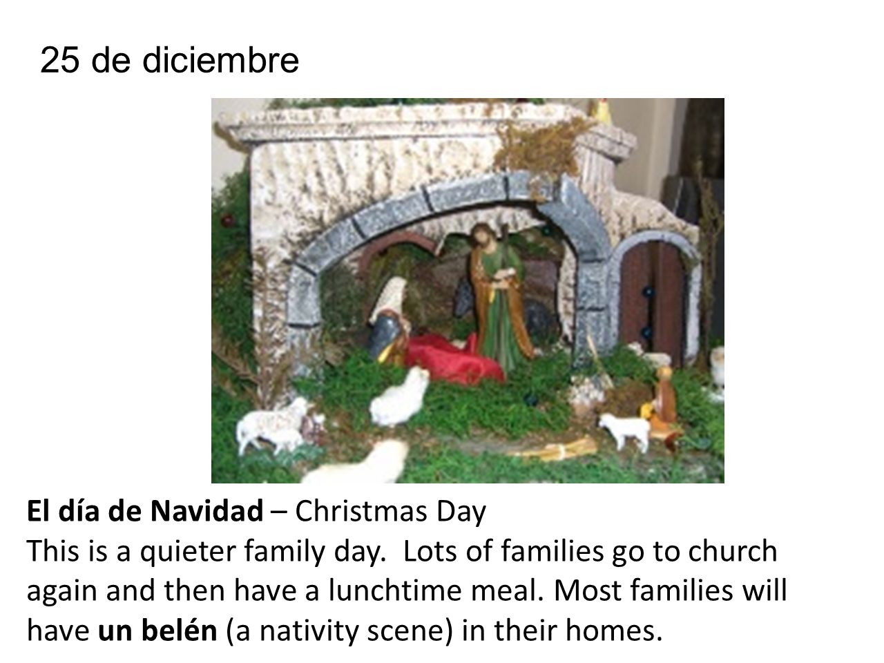El día de Navidad – Christmas Day This is a quieter family day.