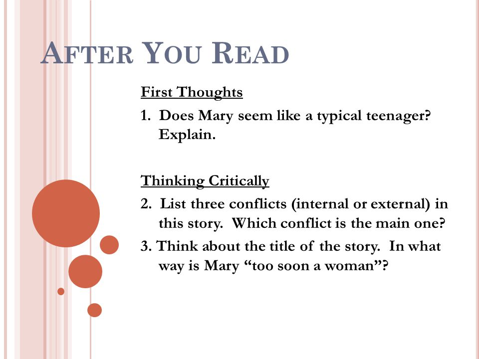 A FTER Y OU R EAD First Thoughts 1. Does Mary seem like a typical teenager.