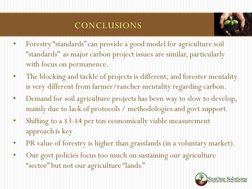 Forestry standards can provide a good model for agriculture soil standards as major carbon project issues are similar, particularly with focus on permanence.