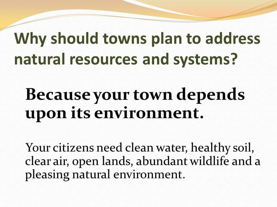 Why should towns plan to address natural resources and systems.