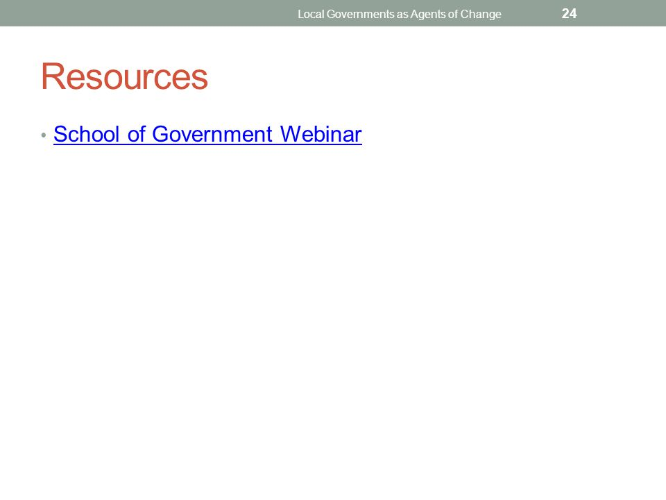 Resources School of Government Webinar Local Governments as Agents of Change 24