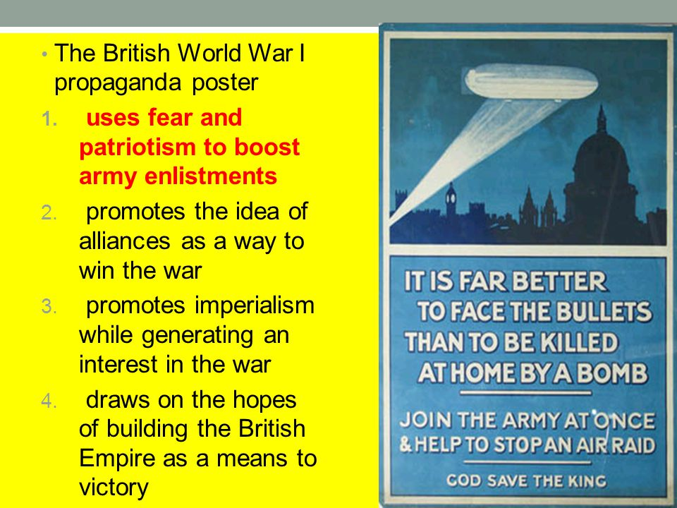 The British World War I propaganda poster 1. uses fear and patriotism to boost army enlistments 2. promotes the idea of alliances as a way to win the