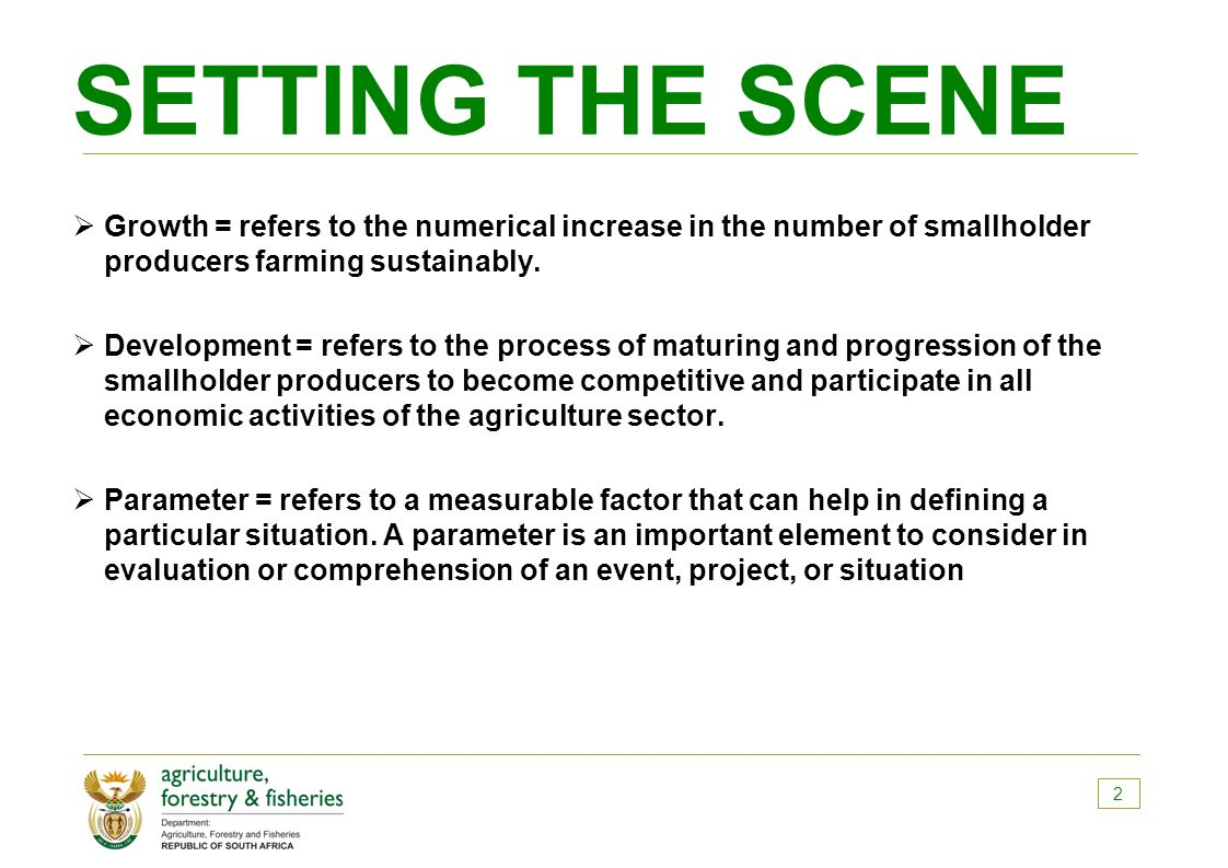 SETTING THE SCENE  Growth = refers to the numerical increase in the number of smallholder producers farming sustainably.