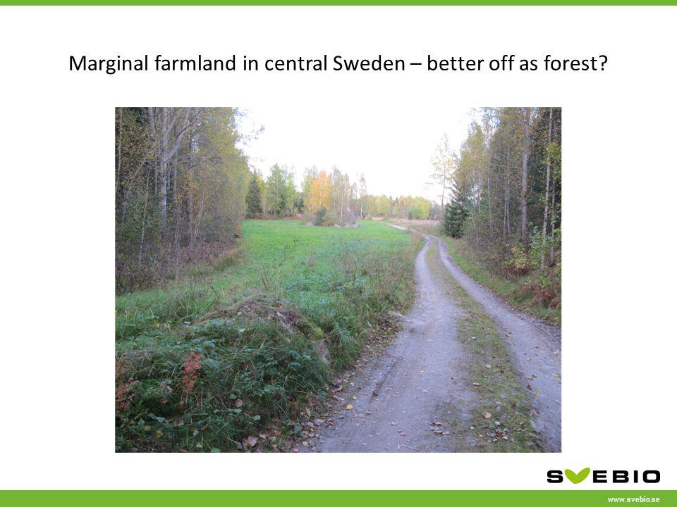 www.svebio.se Marginal farmland in central Sweden – better off as forest?