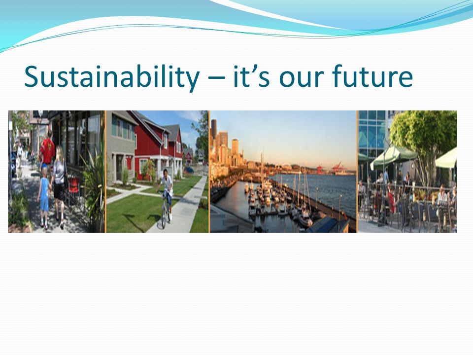 Sustainability – it's our future