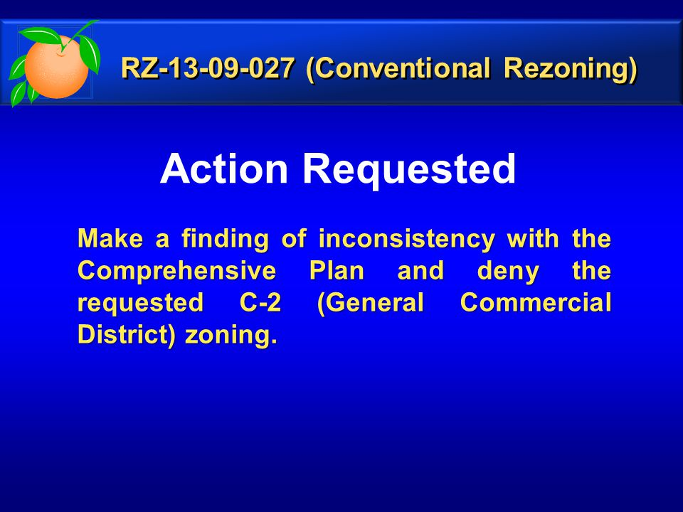 Action Requested Make a finding of inconsistency with the Comprehensive Plan and deny the requested C-2 (General Commercial District) zoning.