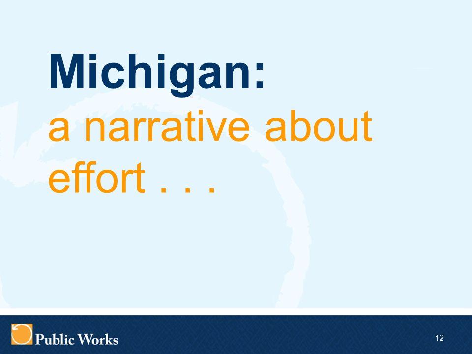 12 Michigan: a narrative about effort...