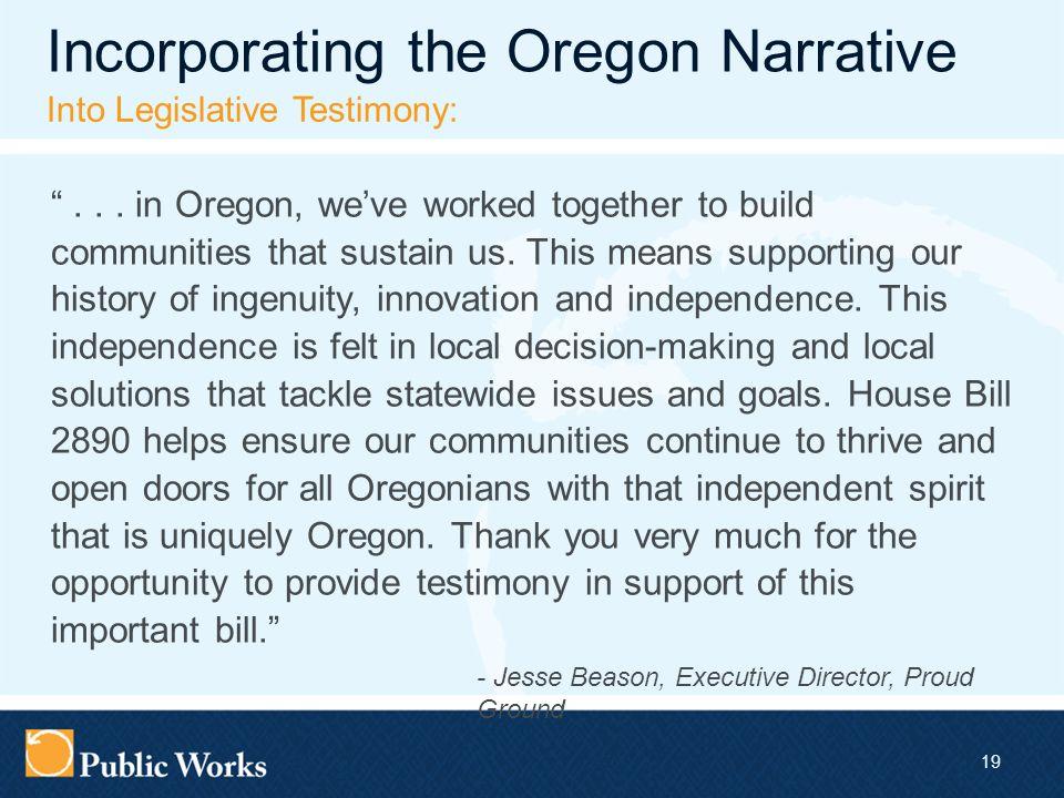 19 Incorporating the Oregon Narrative Into Legislative Testimony: ...