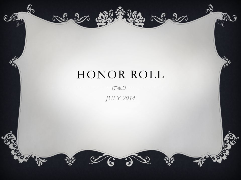 HONOR ROLL JULY 2014