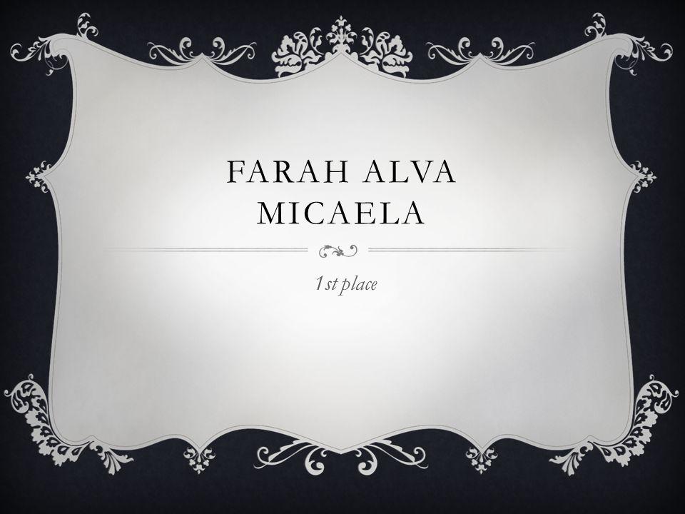 FARAH ALVA MICAELA 1st place