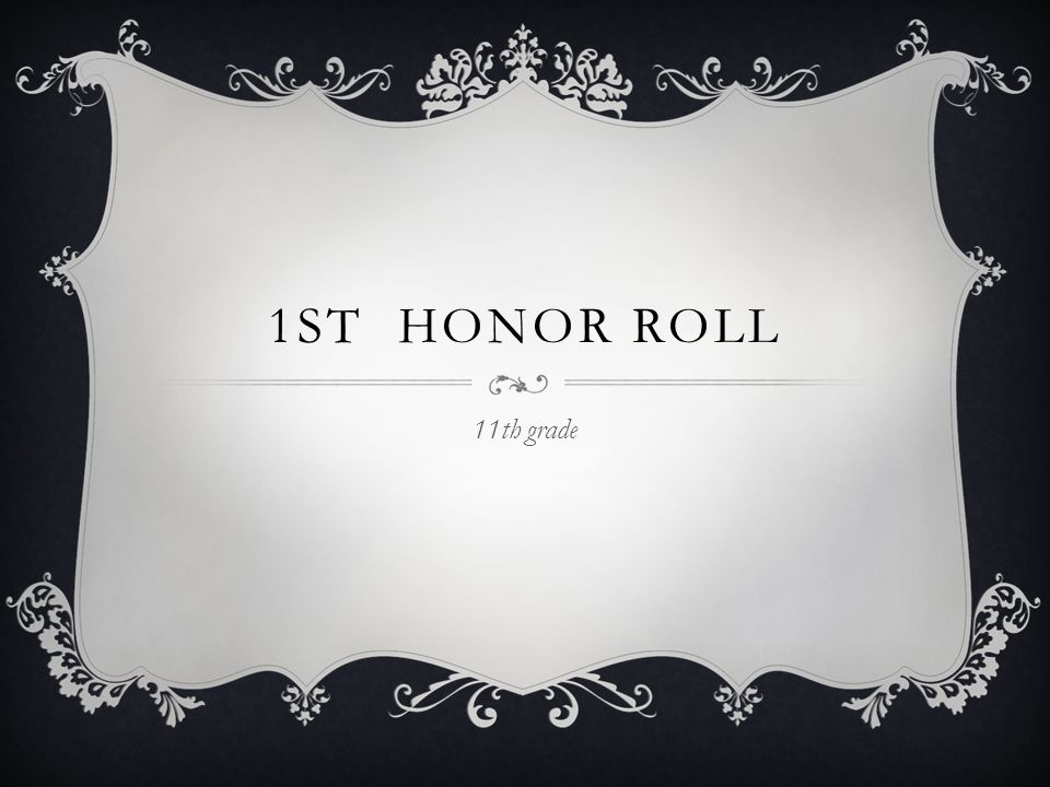 1ST HONOR ROLL 11th grade