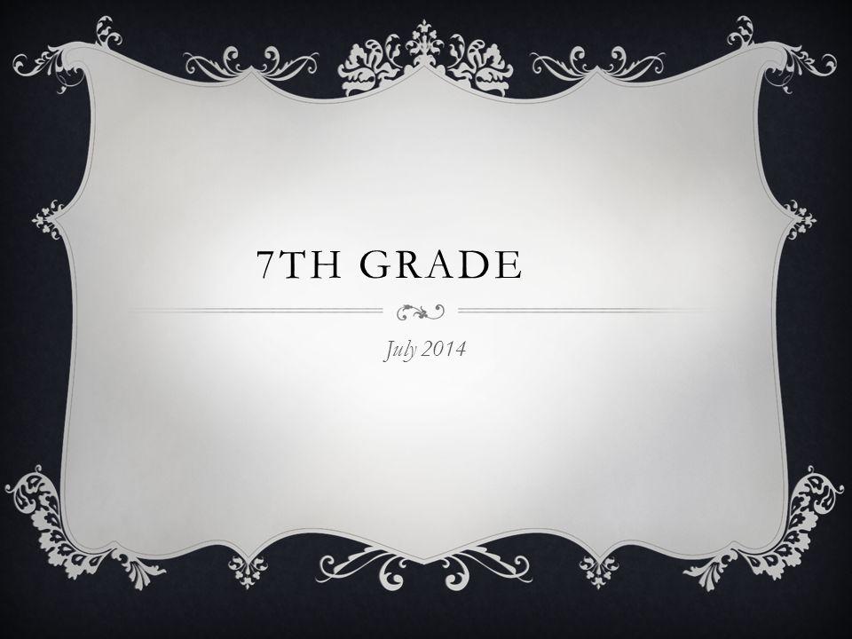 7TH GRADE July 2014