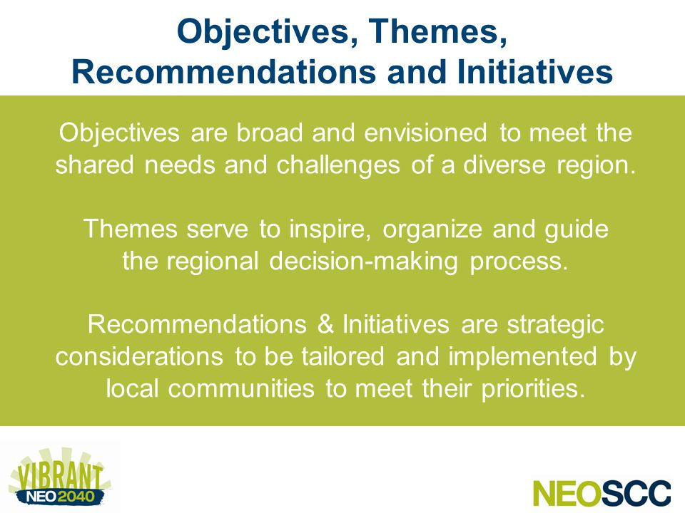 Objectives are broad and envisioned to meet the shared needs and challenges of a diverse region.