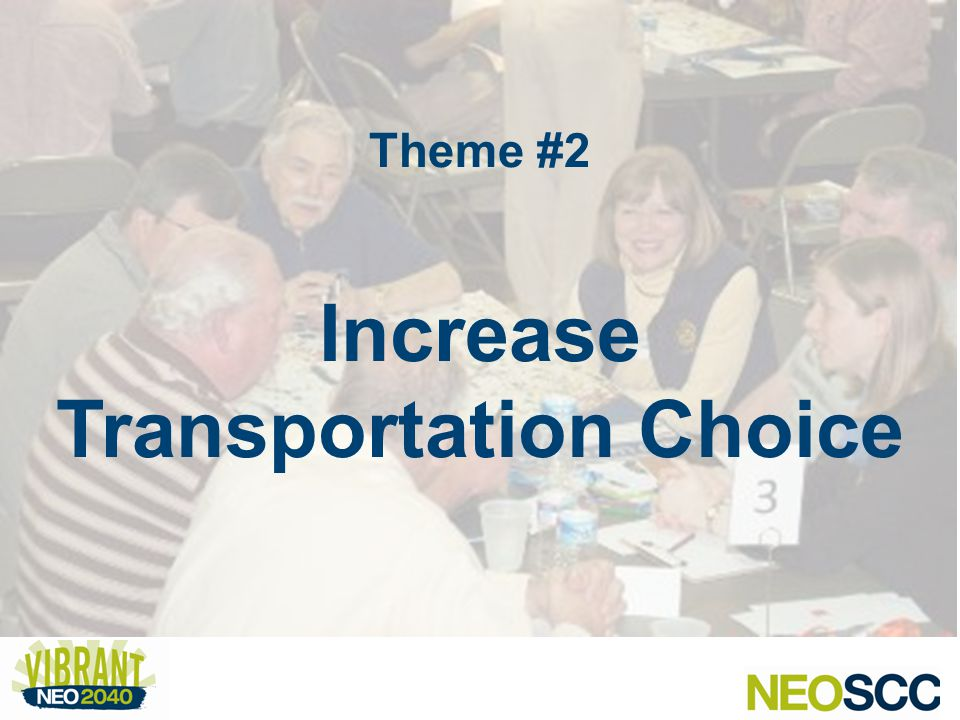 Theme #2 Increase Transportation Choice
