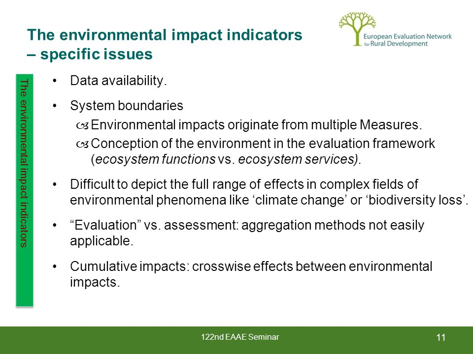 122nd EAAE Seminar 11 The environmental impact indicators – specific issues Data availability.