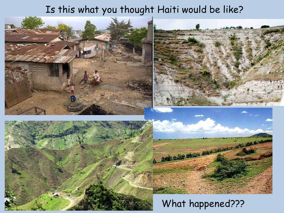 In reality, much of Haiti is more like this picture.