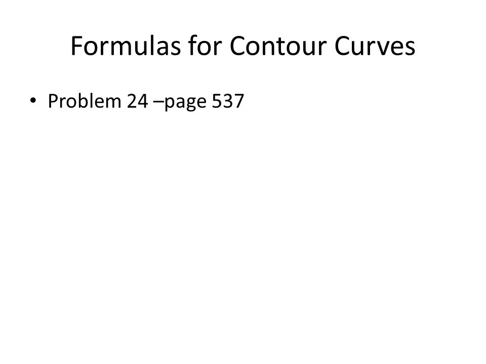 Formulas for Contour Curves Problem 24 –page 537
