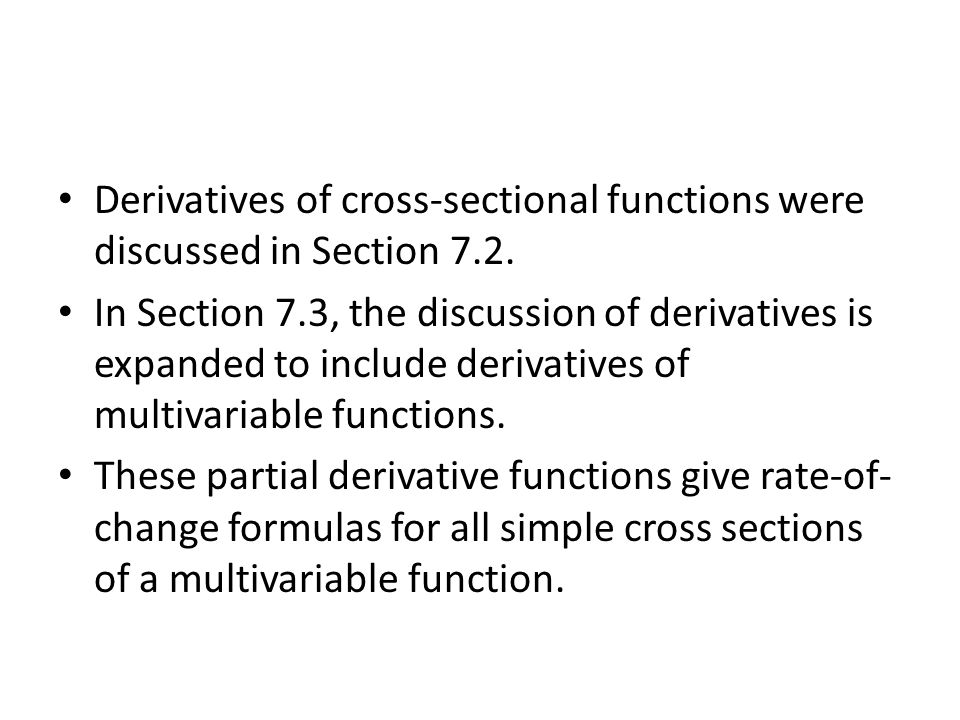 Derivatives of cross-sectional functions were discussed in Section 7.2.