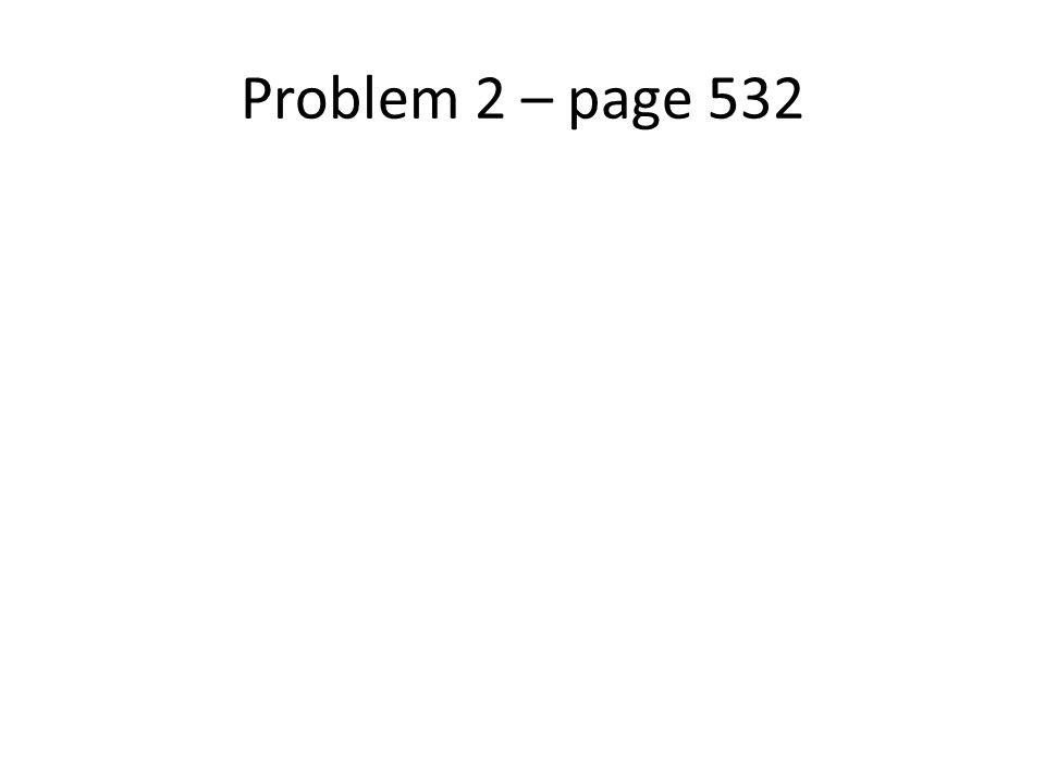 Problem 2 – page 532