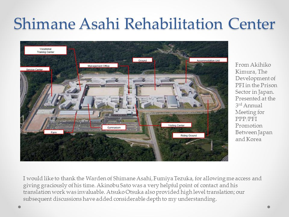 Shimane Asahi Rehabilitation Center From Akihiko Kimura, The Development of PFI in the Prison Sector in Japan.