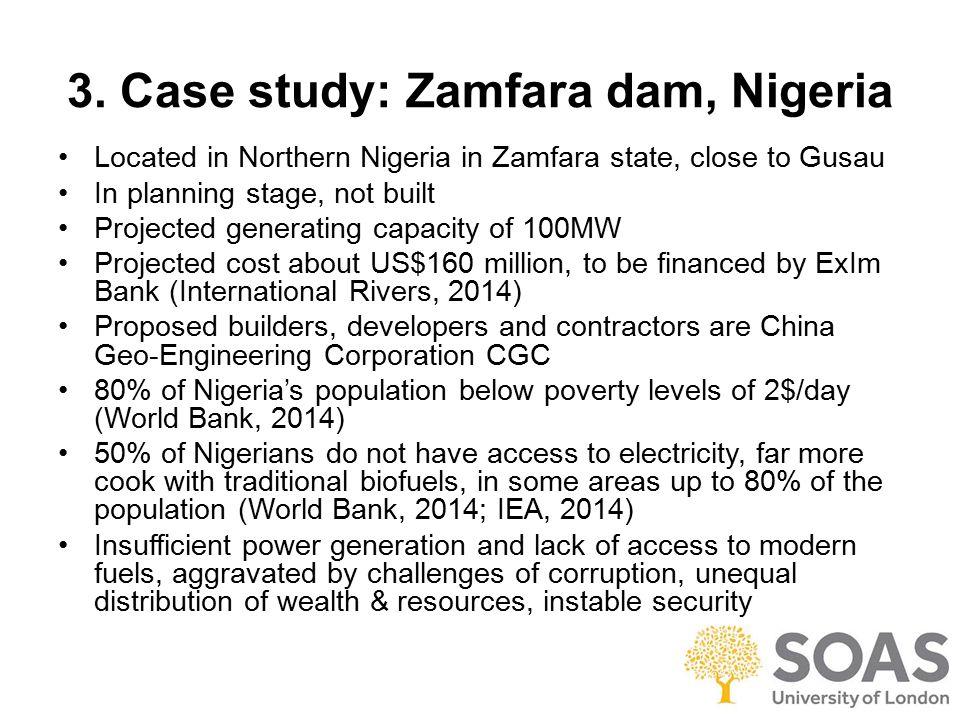 3. Case study: Zamfara dam, Nigeria Located in Northern Nigeria in Zamfara state, close to Gusau In planning stage, not built Projected generating cap