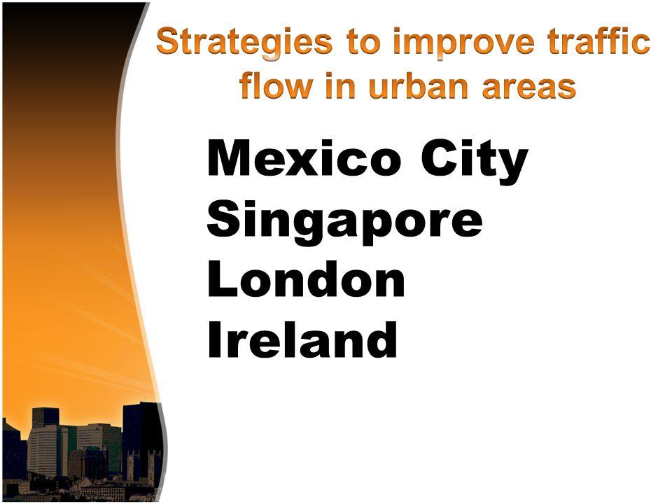 Mexico City Singapore London Ireland