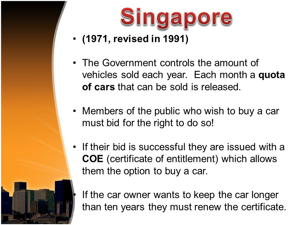 (1971, revised in 1991) The Government controls the amount of vehicles sold each year.