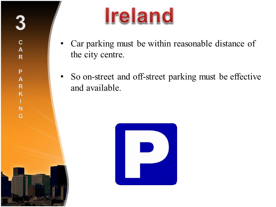 Car parking must be within reasonable distance of the city centre.