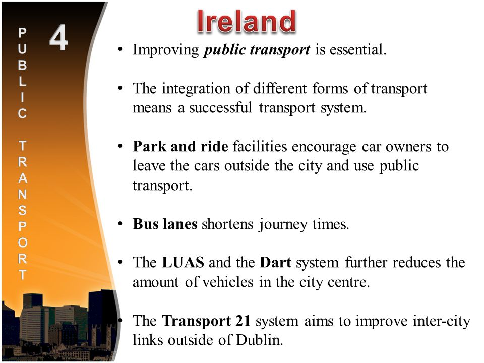 Improving public transport is essential. The integration of different forms of transport means a successful transport system. Park and ride facilities