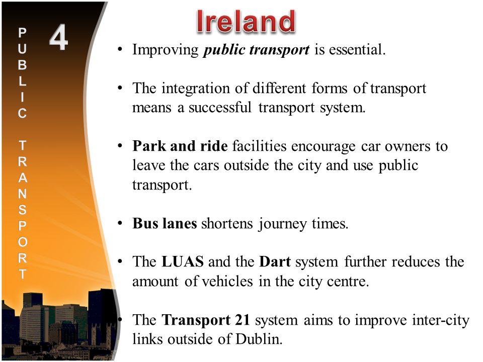 Improving public transport is essential.