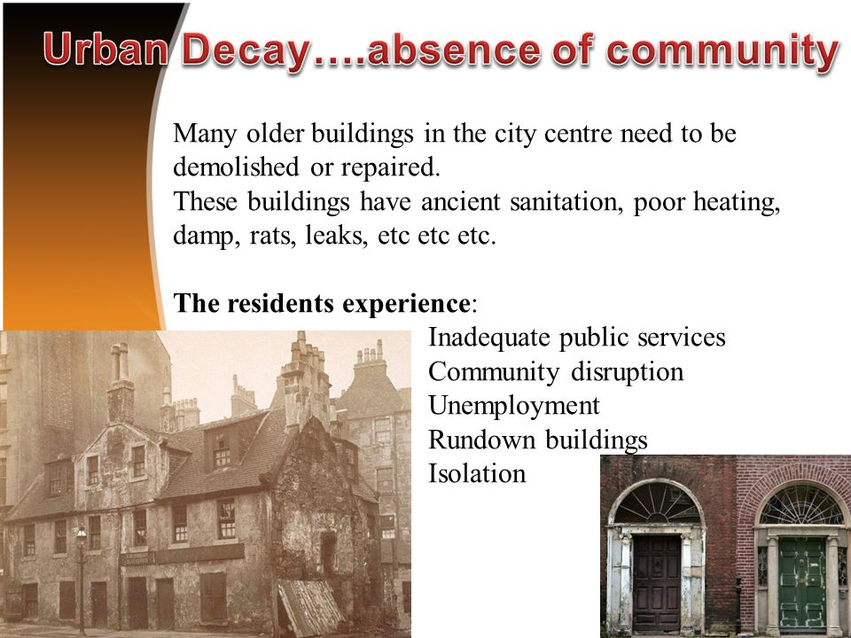 Many older buildings in the city centre need to be demolished or repaired.
