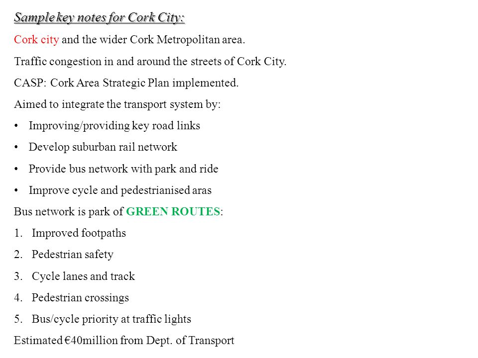 Sample key notes for Cork City: Cork city and the wider Cork Metropolitan area.
