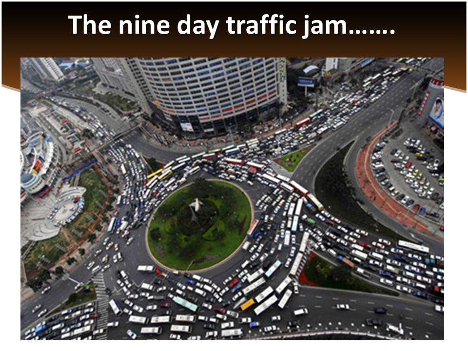 The nine day traffic jam…….