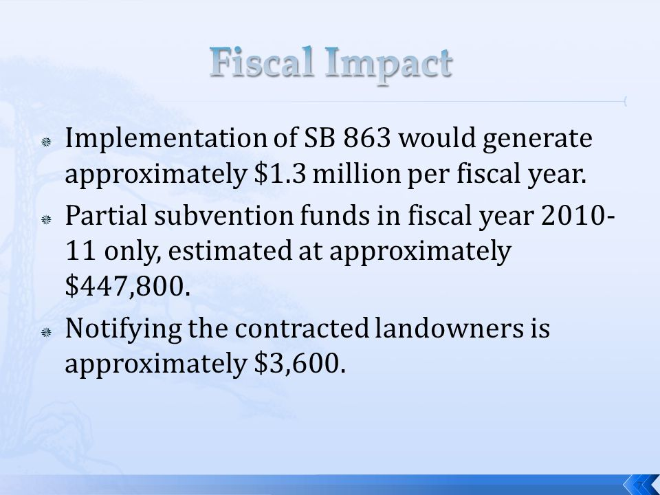  Implementation of SB 863 would generate approximately $1.3 million per fiscal year.