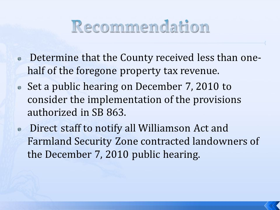  Determine that the County received less than one- half of the foregone property tax revenue.