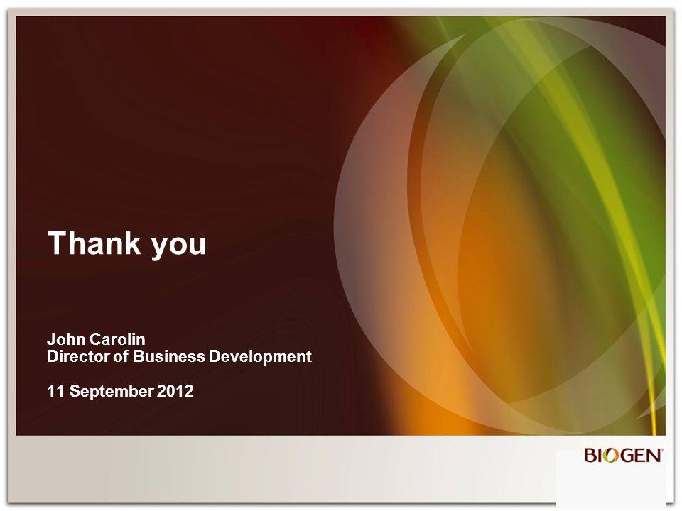 Thank you John Carolin Director of Business Development 11 September 2012