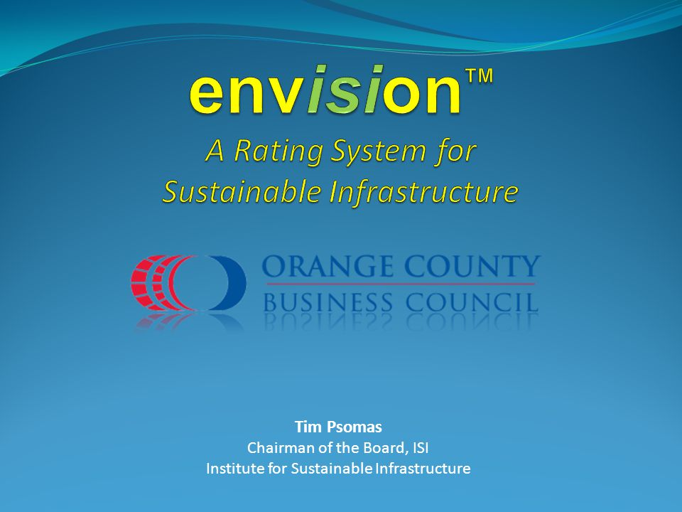 Tim Psomas Chairman of the Board, ISI Institute for Sustainable Infrastructure