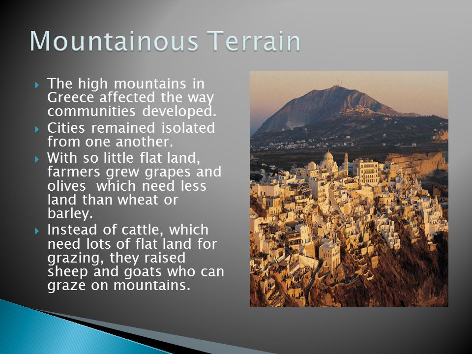  The high mountains in Greece affected the way communities developed.