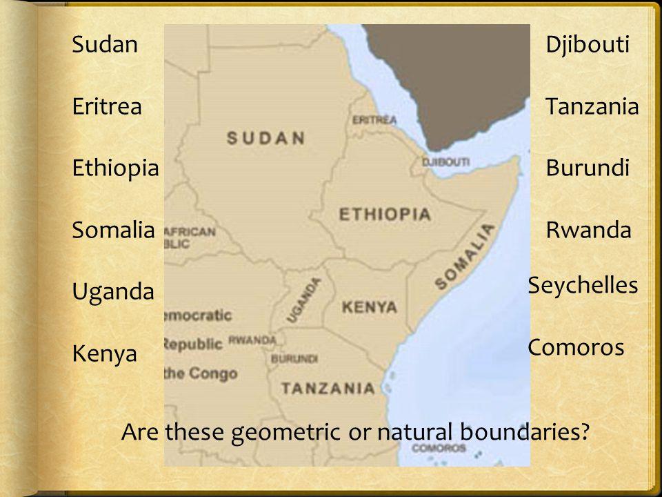 Sudan Eritrea Ethiopia Somalia Uganda Kenya Djibouti Tanzania Burundi Rwanda Seychelles Comoros Are these geometric or natural boundaries